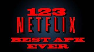 BEST APK EVER ( 123 NETFLIX )