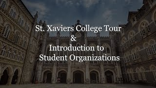 St.Xavier's College, Mumbai-1,   Tour & Introduction to Student Organisations