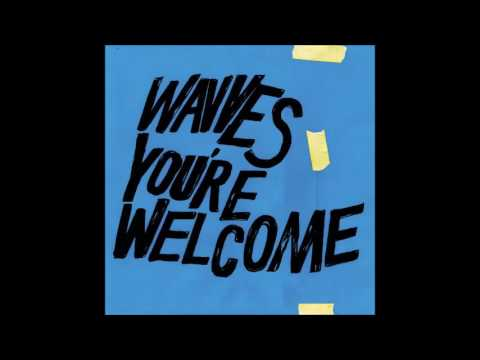 WAVVES  - YOU'RE WELCOME (2017)