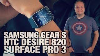 #freshnews 713 Samsung Gear S. HTC Desire 820. Surface Pro 3