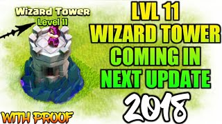 LVL 11 WIZARD TOWER THIS IN THIS JANUARY 2018 UPDATE? CLASH OF CLANS•Future T18