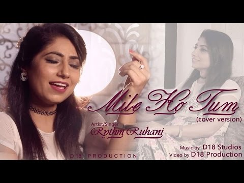 Mile Ho Tum | Cover | FEVER | Rythm Ruhani | Neha Kakkar, Tony Kakkar | Latest Song 2016