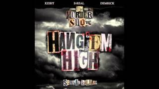 B-Real, Xzibit, Demrick (Serial Killers) - Hang 'Em High (AUDIO)