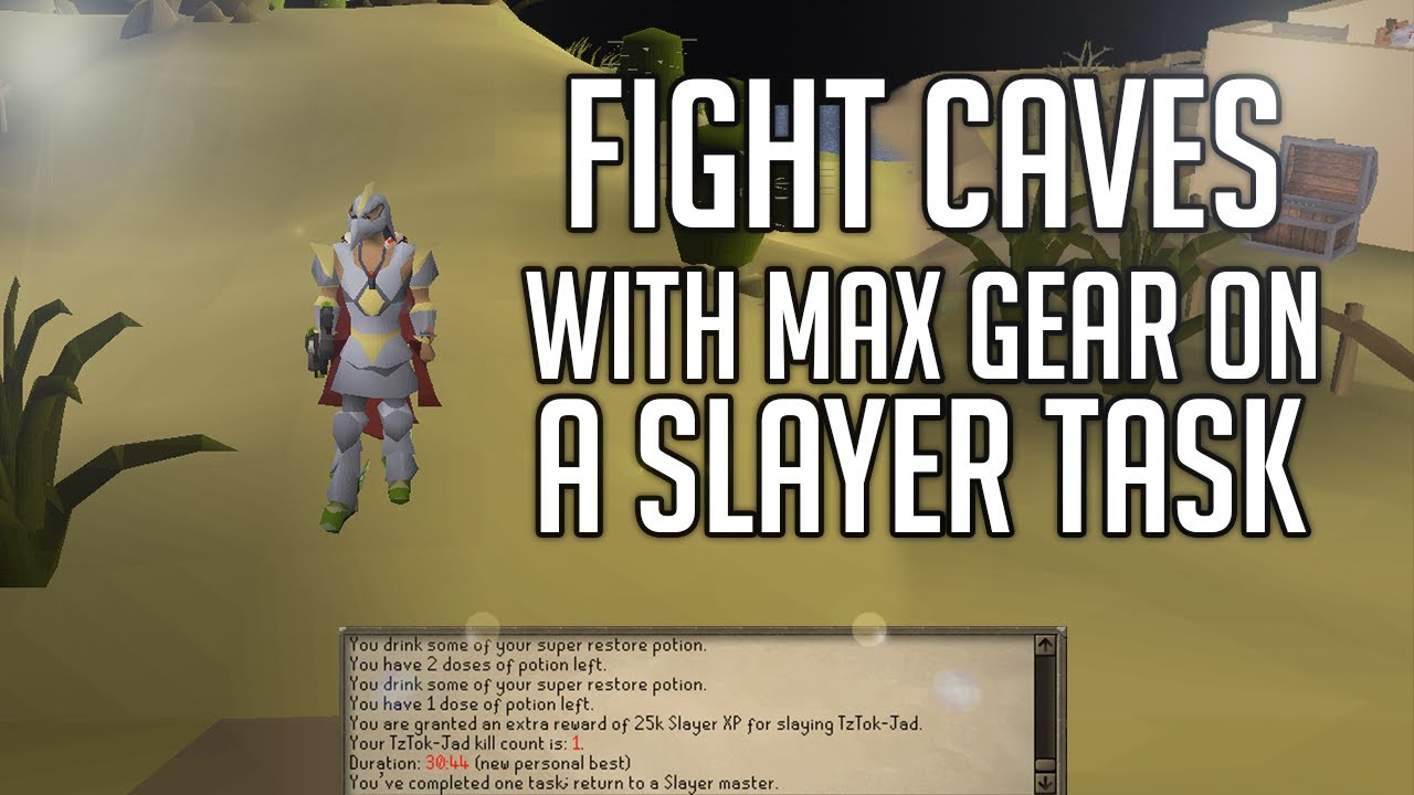 Fight Caves (Jad) with bis gear + rigour on slayer task