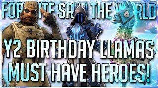 FORTNITE STW: BEST HEROES IN Y2 BIRTHDAY LLAMAS! [FORTNITE STW BEGINNERS GUIDE]