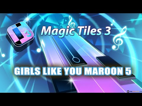 magic-tiles-3---girls-like-you-maroon-5