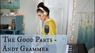 The Good Parts  / Andy Grammer