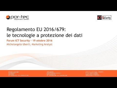 Forum ICT Security 2016 - Regolamento EU 2016/679: le tecnologie a protezione dei dati