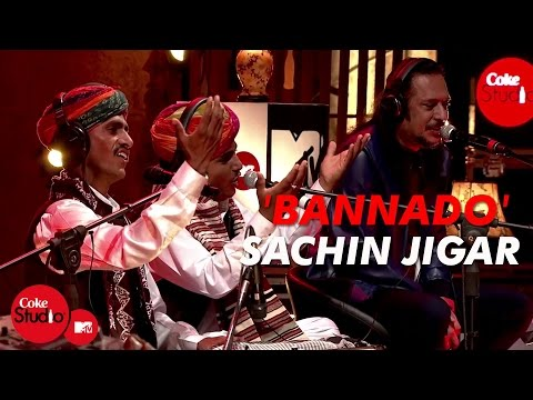 Mix - 'Bannado' - Sachin-Jigar, Tochi Raina, Bhungarkhan Manganiar & Group - Coke Studio@MTV Season 4