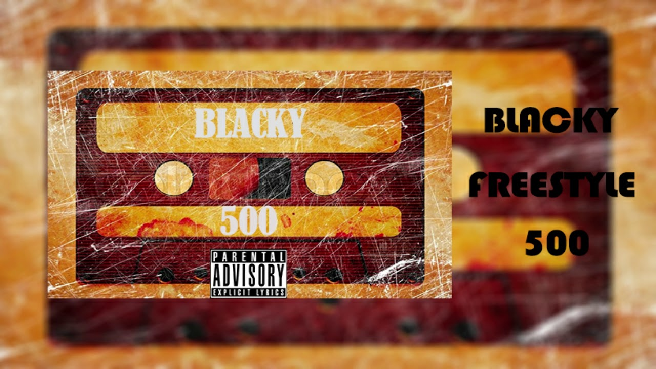 BLACKY -  500 FAN  (FREESTYLE)