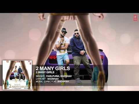 '2 Many Girls' FULL SONG (Audio) | Fazilpuria, Badshah | T-Series