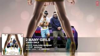 2-many-girls-full-song-fazilpuria-badshah-t-series