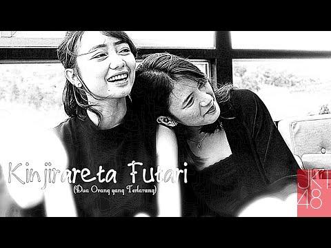 JKT48 - Kinjirareta Futari (Dua Orang Yang Terlarang)