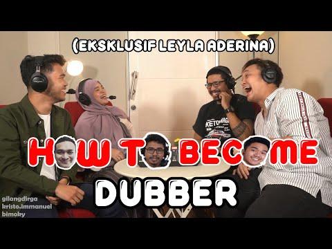 HOW TO BECOME: DUBBER (EKSKLUSIF LEYLA ADERINA)