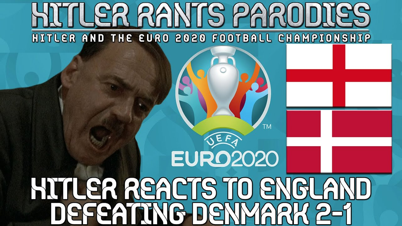 Hitler reacts to England defeating Denmark 2-1 and reaching the Euro 2020 final