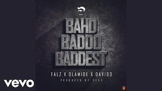 Falz - Bahd Baddo Baddest (Official Audio) ft. Davido, Olamide