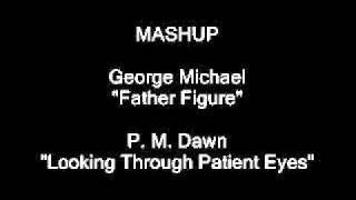 George Michael vs PM Dawn Father Figure Patient Eyes