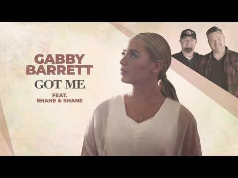 Gabby Barrett – Got Me (feat. Shane & Shane)