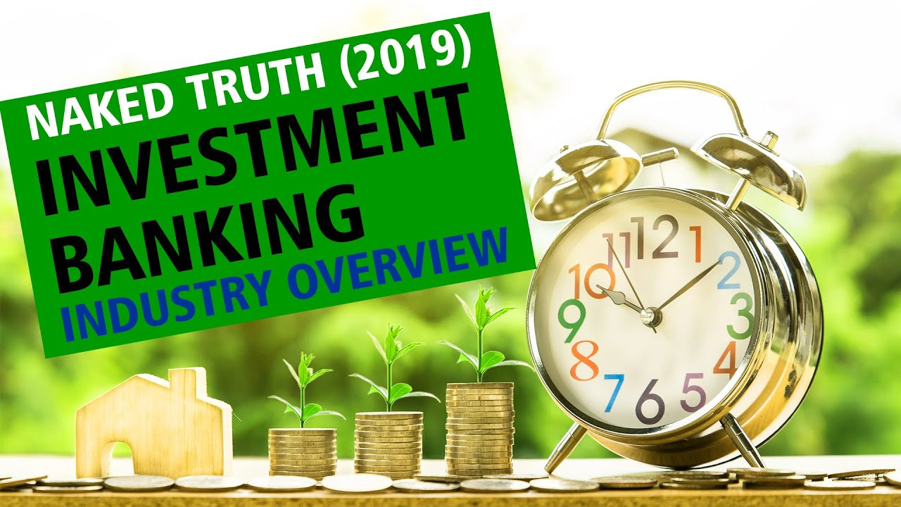 INVESTMENT BANKING (NAKED TRUTH: How Investment banking WORKS ) 2019