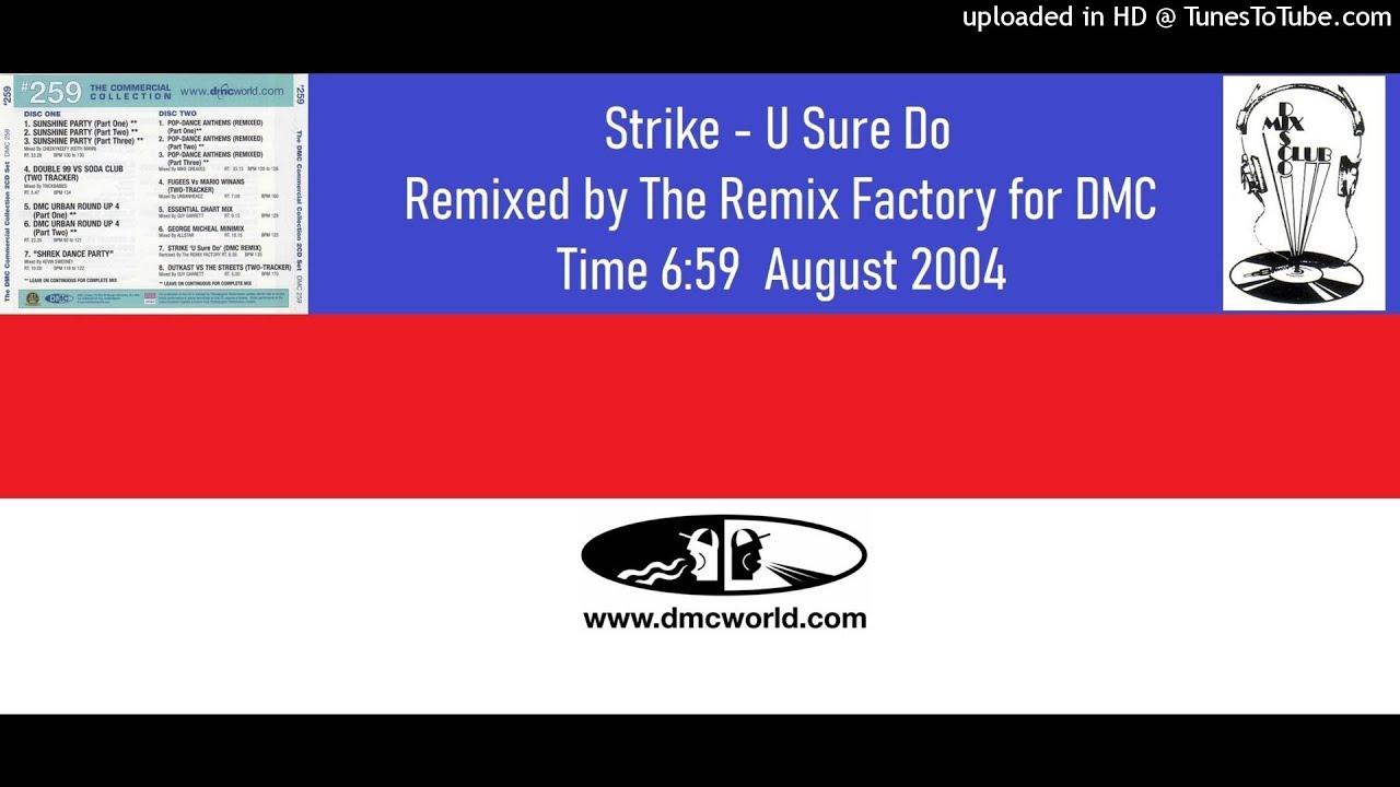 Strike - U Sure Do (DMC Remix by The Remix Factory Aug 2004)