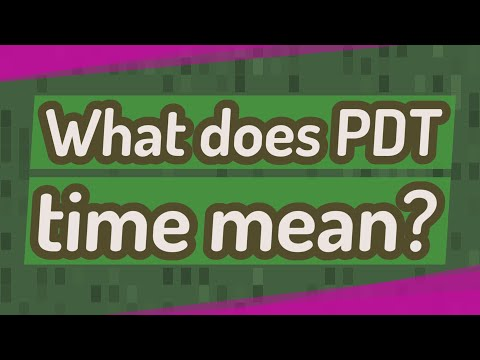 What Does PDT Time Mean?