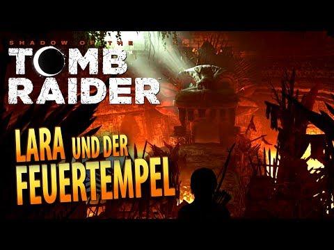 Shadow of the Tomb Raider #010   Lara und der Feuertempel   Gameplay German Deutsch
