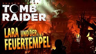 Shadow of the Tomb Raider #010 | Lara und der Feuertempel | Gameplay German Deutsch thumbnail