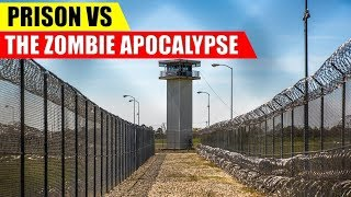 Are Prisons GOOD in a Zombie Apocalypse?