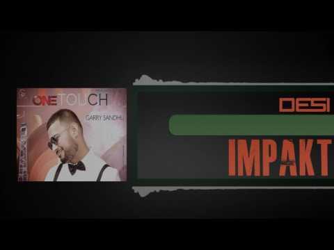 One Touch - Garry Sandhu ft. Roach Killa...