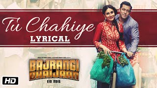 'Tu Chahiye' Full Song with LYRICS Pritam | Bajrangi Bhaijaan | Salman Khan, Kareena Kapoor
