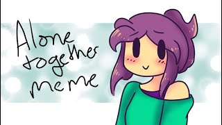 Alone together meme (FlipaClip) (ROBLOX)