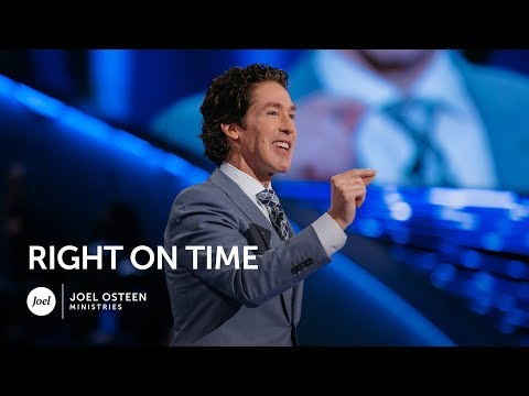 Right On Time - Joel Osteen