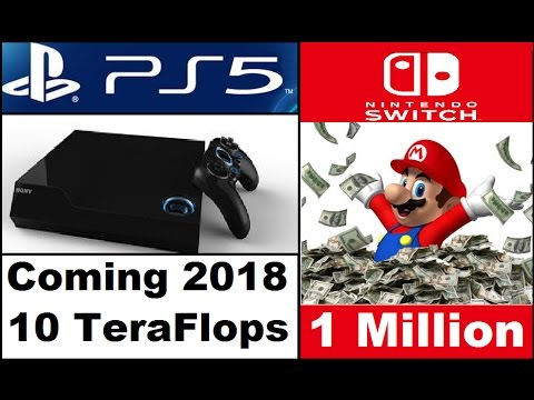 PS5 Will Be Released In 2018, And Will Be 10 Teraflops? Nintendo Switch Sells  1 million Units