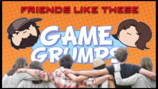 Game Grumps Remix - Friends Like These [Atpunk]