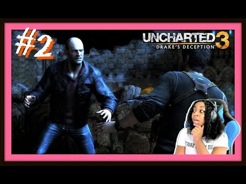 YOU ARE TRIPPING!! | Uncharted 3: Drake's Deception Episode 2 Gameplay!!!
