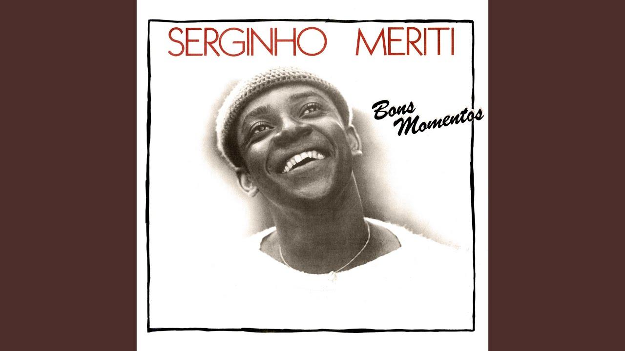 SERGINHO MERITI x Bons Momentos