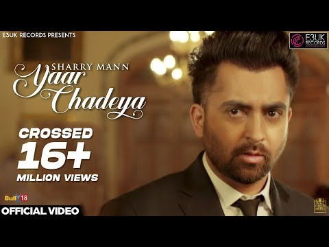 Yaar Chadeya  Sharry Mann  Rav Hanjra  Snappy  Official Video  E3uk Records
