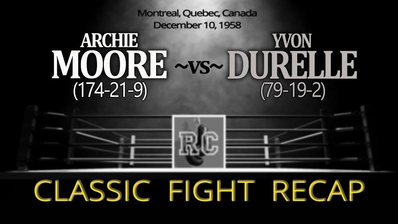 Archie Moore vs Yvon Durelle - Classic Fight Recap