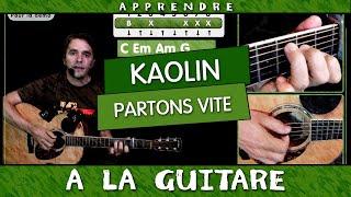 Apprendre Partons vite - Kaolin - cours guitare