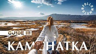 #FollowMeTo Kamchatka. Guide III