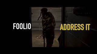 """Foolio """"Address It"""" Official Video"""