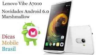 Atualização Android 6.0 Marshmallow no Lenovo Vibe A7010 - Novidades do update - Dicas Mobile Brasil