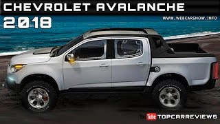 2018 Chevrolet Avalanche Review Rendered Price Specs Release Date