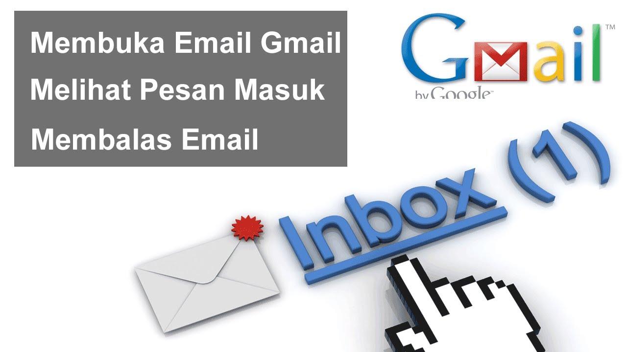 Membuka Email Di Gmail Melihat Pesan Masuk Dan Membalas Email Youtube