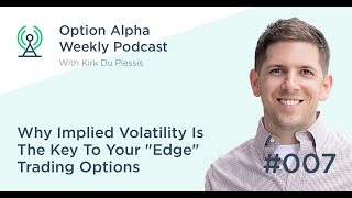 Why Implied Volatility Is The Key To Your
