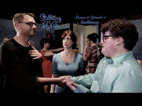 Stalking LeVar Episode 2.4 Auditions