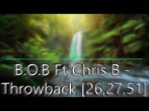 B.O.B ft Chris Brown - Throwback (26,27,51)