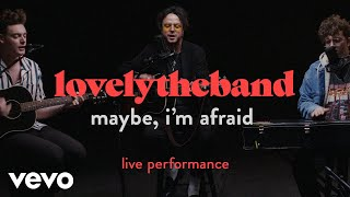 "lovelytheband - ""maybe, i'm afraid"" Official Performance | Vevo Video"