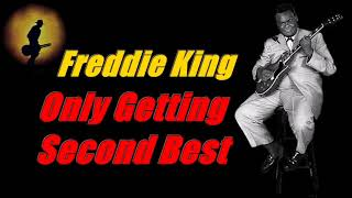 Скачать Freddie King Only Getting Second Best Kostas A 171
