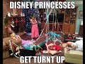 Disney Princesses Get TURNT UP